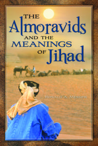 62b49 thealmoravidsandthemean - The Almoravids and Meanings of The Jihad - Ronald A.Messier