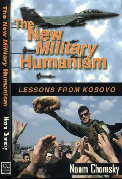 9ecf6 16 - the new Military Humanism lessons from kosovo PDF - Noam Chomsky