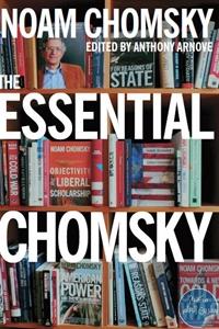 19880217 - THE ESSENTIAL CHOMSKY PDF by Noam Chomsky and Anthony Arnove