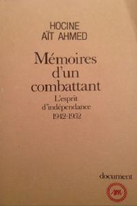 """eebbf 1 2 - Mémoires d un combattant """" L'esprit d'independance 1942 1952 """" pdf - Hocine Aït Ahmed"""